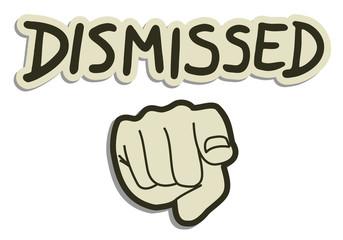 Dismissed you