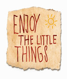 Enjoy the lttle things