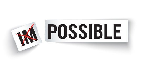 piece of paper with word  Impossible change to Possible