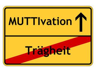 MUTTIvation anstatt Trägheit
