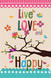 """Live love and be happy"" design"