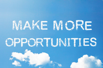 make more opportunities cloud word on sky