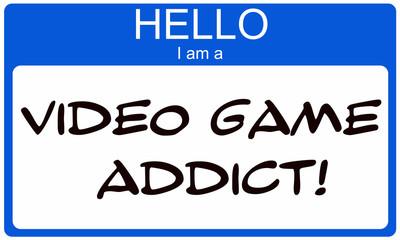 Hello I am a Video Game Addict