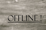 Offline, business slogan