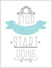 Vintage poster. Stop dreaming start doing