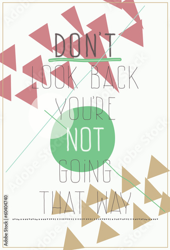 Modern poster. Don`t look back you`re not going that way © vanzyst