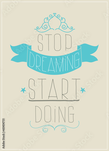 Retro poster. Stop dreaming start doing - 60404751