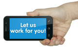 Let us work for you! Phone