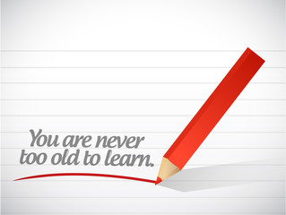you are never to old to learn. illustration design