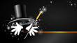background with top hat, magic wand and hand