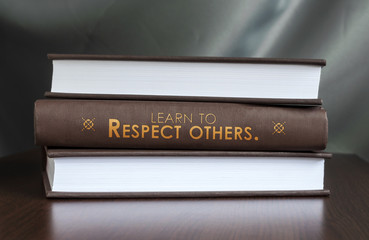 Learn to respect others. Book concept.