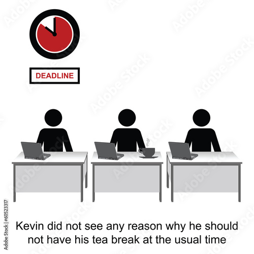 Nothing was going to interrupt Kevins tea break