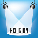 Concept of Religion being in the spotlight