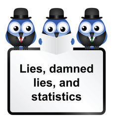 Lies Damned Lies and Statistics quotation