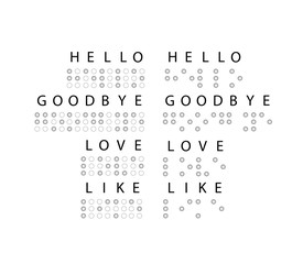 "Simple word ""Love,Hello,Goodbye,like"" in braille. Vector"