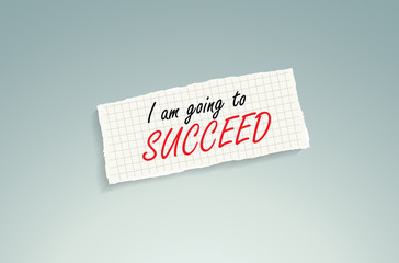 I am going to succeed.