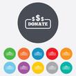 Donate sign icon. Dollar usd symbol.