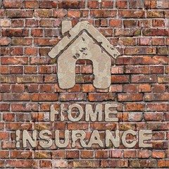 Home Insurance Concept on the Brown Brick Wall.