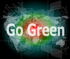 business touchscreen with message - Go Green