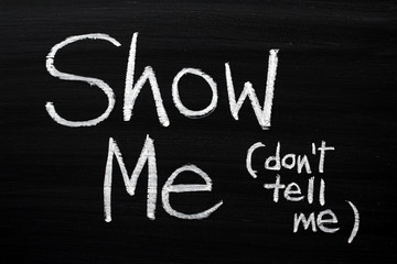 Show Me, Don't Tell Me on a Blackboard