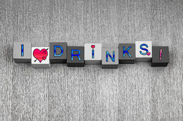 I Love Drinks, sign series for parties, cocktails and bars.