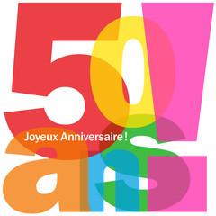 """Carte """"50 ANS ! JOYEUX ANNIVERSAIRE"""" (fête voeux félicitations)"""