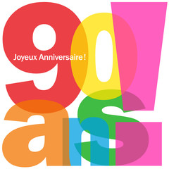 """Carte """"90 ANS ! JOYEUX ANNIVERSAIRE"""" (fête voeux félicitations)"""