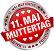 """Button Banner """"11. Mai Muttertag"""" rot/silber"""