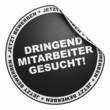 3D Aufkleber Schwarz - Dringend Mitarbeiter gesucht!
