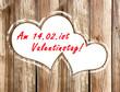 14.02. ist Valentinstag