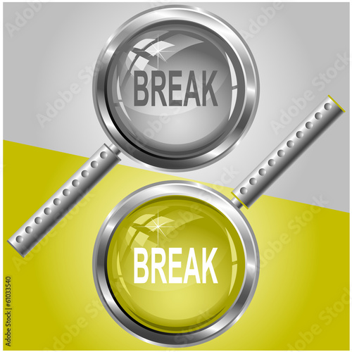 Break. Vector magnifying glass.