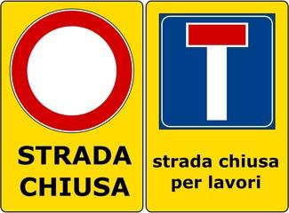 CARTELLO STRADALE STRADA CHIUSA