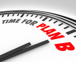 Time for Plan B Clock Rethink Planning Problem Issue