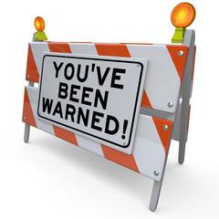 Youve Been Warned Road Construction Sign Danger Warning