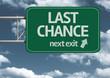 Leinwandbild Motiv Last Chance, next exit creative road sign and clouds