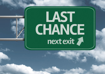 Last Chance, next exit creative road sign and clouds