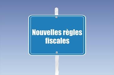 panneau nouvelles règles fiscales
