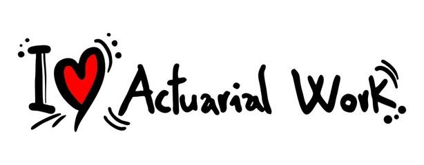Actuarial work love