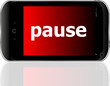 business concept: smartphone with word pause on display