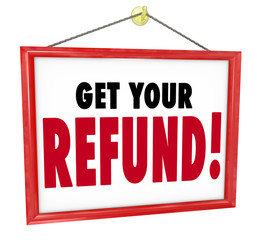Get Your Refund Sign Money Return Back Accountant Tax Preparer