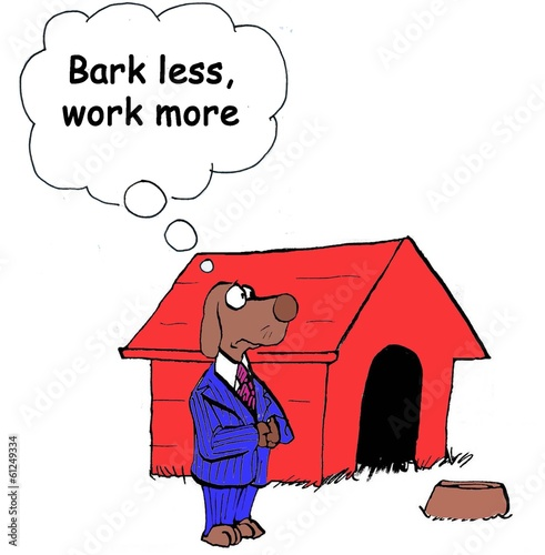 Bark Less, Work More