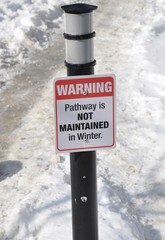 Warning signage - pathway is not maintained in winter