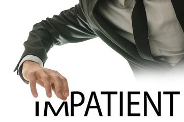 Businessman with the word Im-Patient