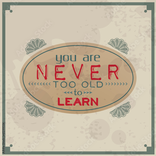 You are never too old to learn - 61399506