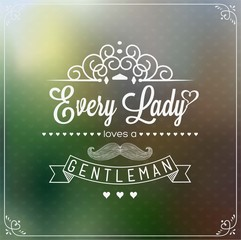 Every Lady Loves A Gentleman Background With Typography