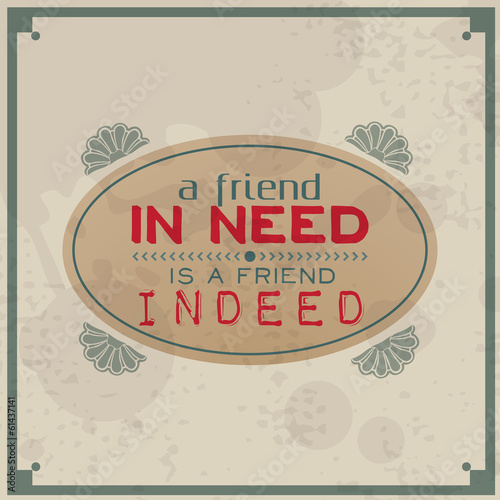Friend in need is a friend indeed - 61437141