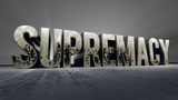 metallic typography of the word supremacy