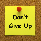 Don't Give Up Note Means Never Quit