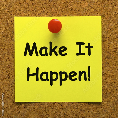 Make It Happen Note Means Take Action