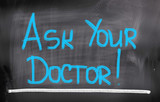 Ask Your Doctor Concept